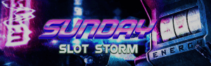 Sunday Slot Storm Promotion Energy casino
