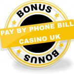 PAY BY PHONE BILL CASINO UK